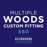 Custom Fitting - Multiple Woods